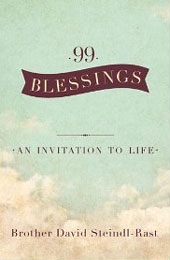 99 Blessings, Br. David Steindl-Rast