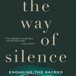 The Way of Silence: Engaging the Sacred in Daily Life