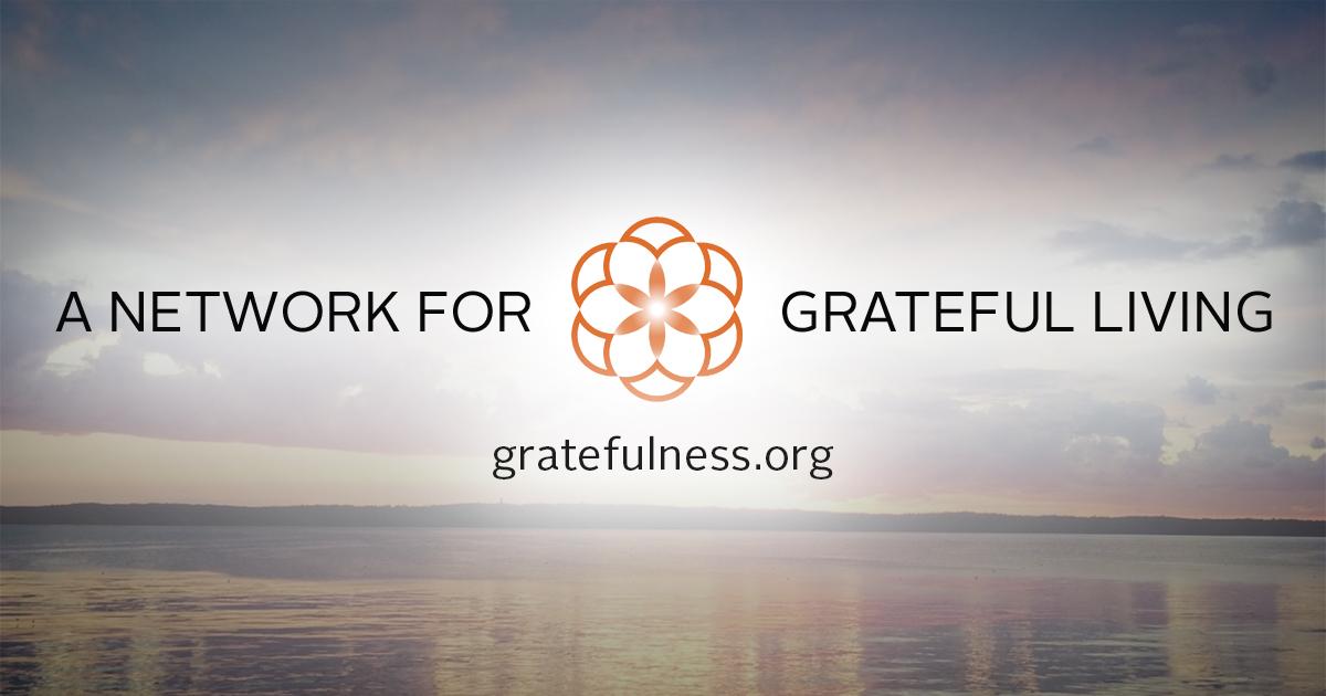 Welcome To Gratefulnessorg Gratitude And Grateful Living