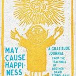 May Cause Happiness: A Gratitude Journal From the Teachings of Brother David Steindl-Rast